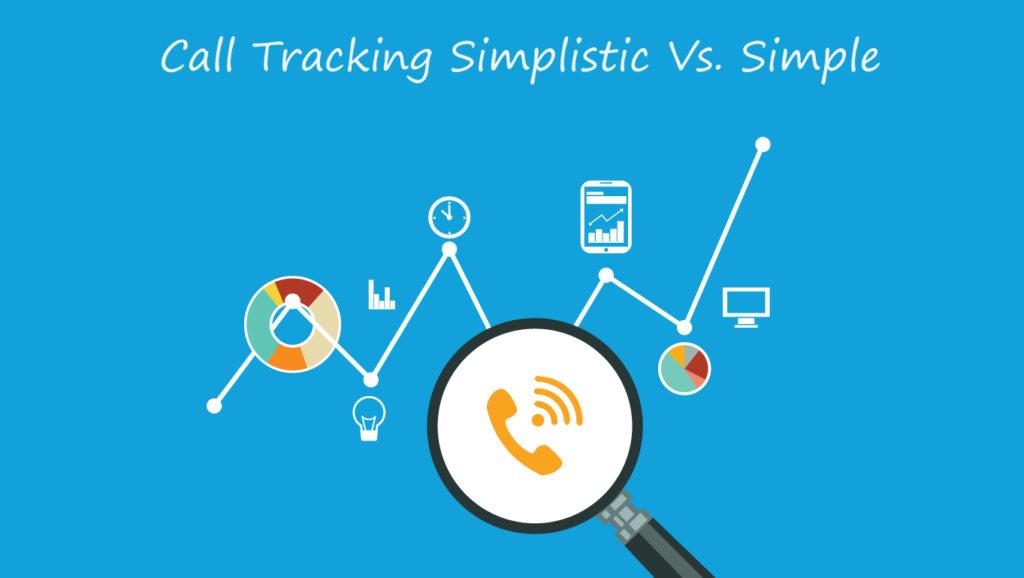 Call Tracking: Simplistic Vs. Simple
