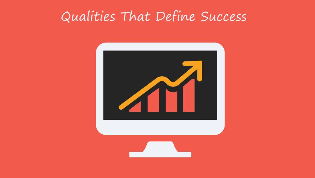 Qualities that define success