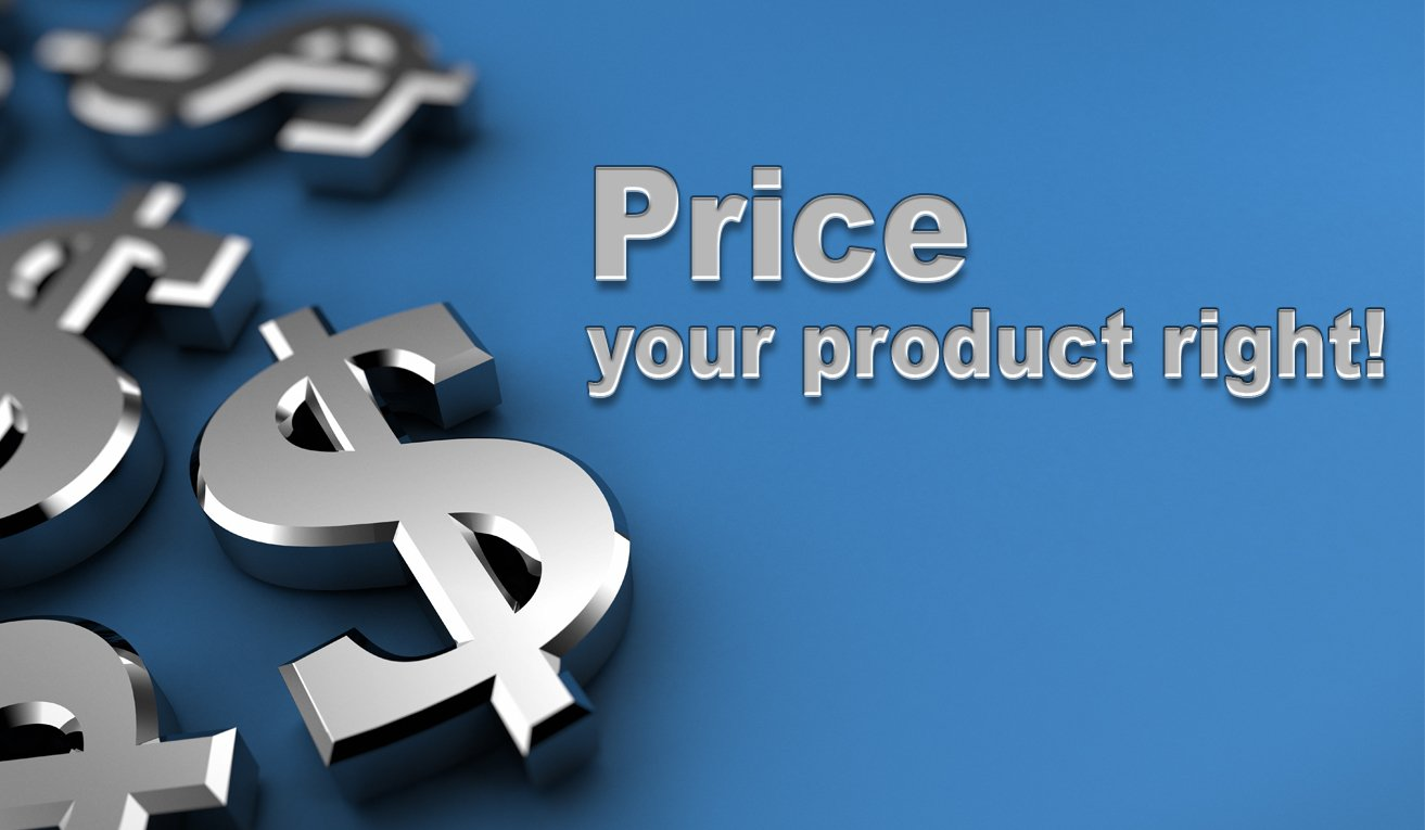 How to Price Your Product Right